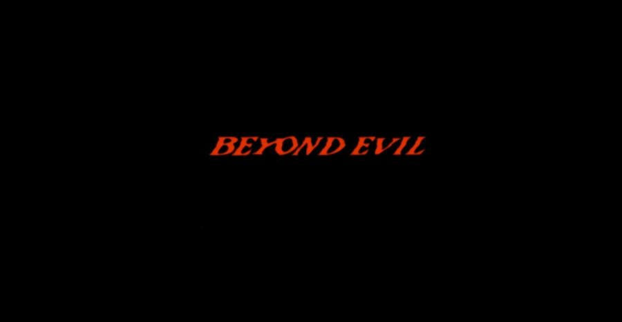Beyond Evil opening title
